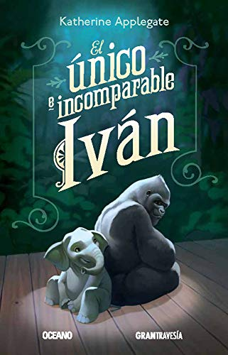 9786077350620: El único e incomparable Iván (Spanish Edition)