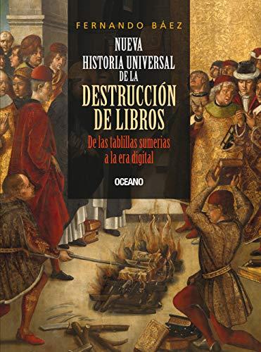 9786077350897: Nueva Historia Universal De La Destruccion De Libros