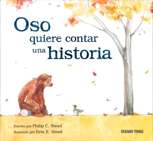 9786077351078: Oso quiere contar una historia / Bear Has a Story to Tell (Spanish Edition)