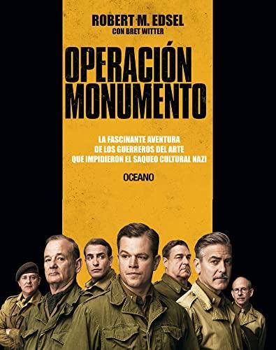 9786077351979: Operación Monumento: La fascinante aventura de los guerreros del arte que impidieron el saqueo cultural nazi (Spanish Edition)