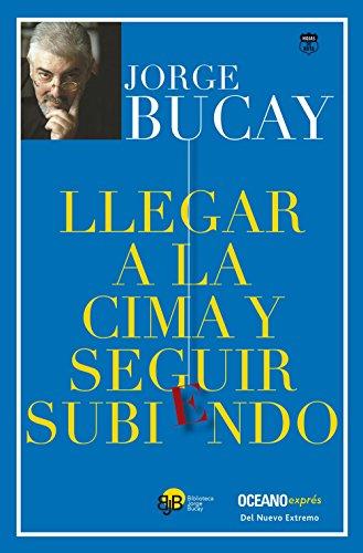 9786077352211: Llegar a la cima y seguir subiendo (Biblioteca Jorge Bucay) (Spanish Edition)