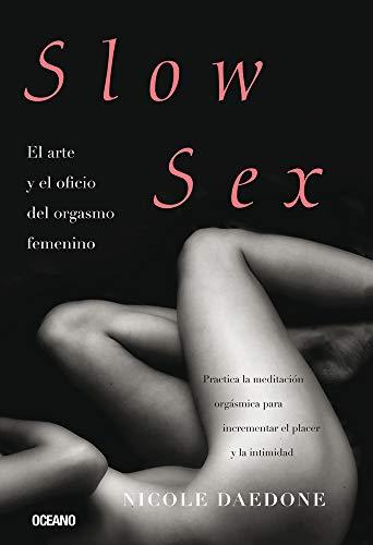 9786077353393: Slow Sex. El arte y el oficio del orgasmo femenino