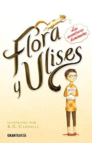 Flora y Ulises : Las Aventuras Iluminadas: Kate DiCamillo