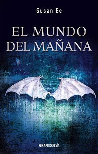 9786077354130: El mundo del mañana: Ángeles caídos II (El fin de los tiempos) (Spanish Edition)