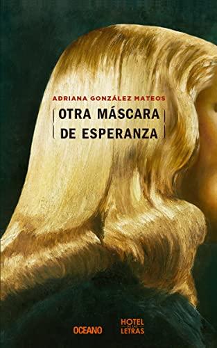 Otra Mascara de Esperanza: Gonzalez Mateos, Adriana