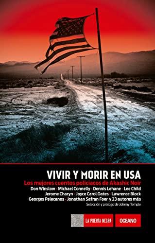 Vivir y morir en USA: Los mejores cuentos policiacos de Akashic Noir (La Puerta Negra) (Spanish ...
