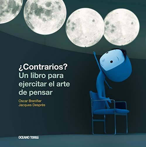 9786077355298: ¿Contrarios? Un libro para ejercitar el arte de pensar (Segunda edición)