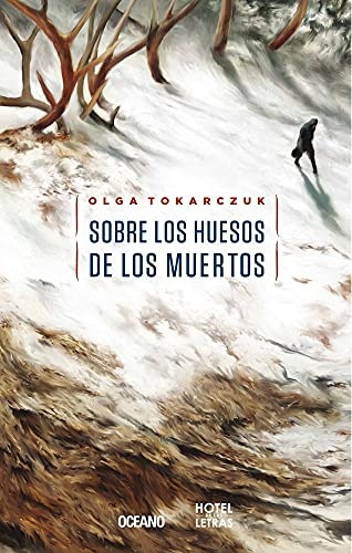 9786077356219: Sobre los huesos de los muertos (Spanish Edition)