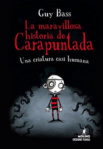 9786077356516: MARAVILLOSA HISTORIA DE CARAPUNTADA 1 UNA CRIATURA CASI HUM