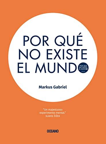 9786077356998: Por qué no existe el mundo (Spanish Edition)