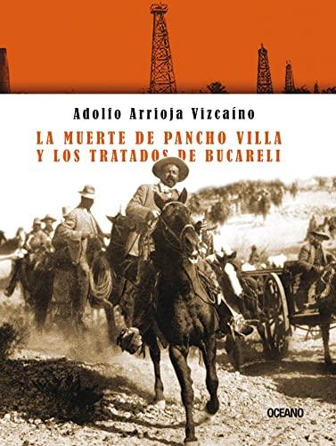Muerte de Pancho Villa y los tratados: Arrioja Vizcaíno, Adolfo