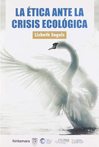 Ética ante la crisis ecollógica, La: Sales, Lizbeth Sagols