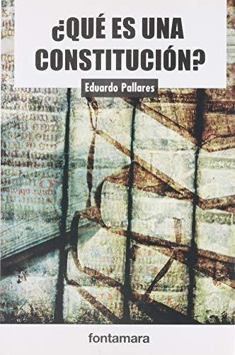 QUE ES UNA CONSTITUCION: EDUARDO, PALLARES