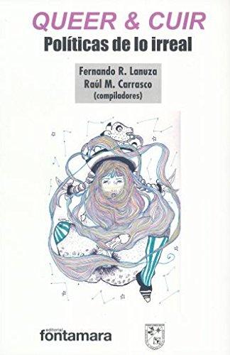 QUEER & CUIR. Políticas de lo irreal: Fernando R. Lanuza