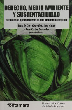 DERECHO, MEDIO AMBIENTE Y SUSTENTABILIDAD. Reflexiones y: Juan de Dios