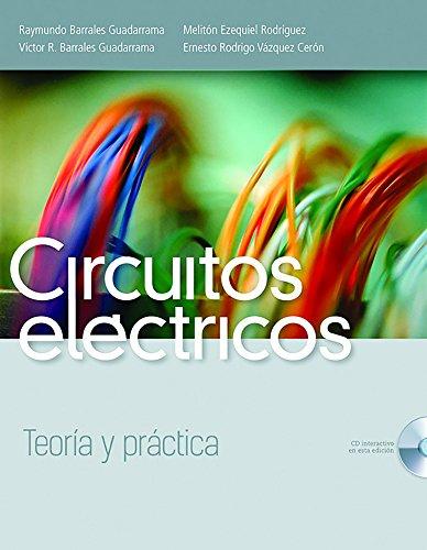 9786077440383: CIRCUITOS ELECTRICOS. TEORIA Y PRACTICA