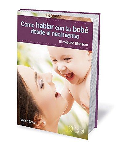 9786077440390: Cómo hablar con tu bebé desde el nacimiento. El método Blossom