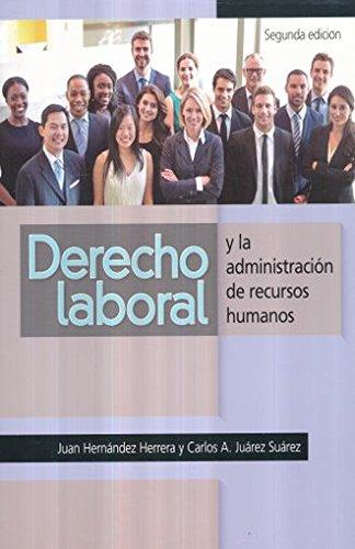 9786077441052: DERECHO LABORAL Y LA ADMINISTRACION DE RECURSOS HUMANOS / 2 ED.