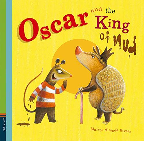 OSCAR AND THE KING OF MUD: Rivero, Marcos Almada