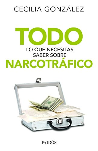9786077470090: Todo lo que necesitas saber sobre narcotráfico (Spanish Edition)