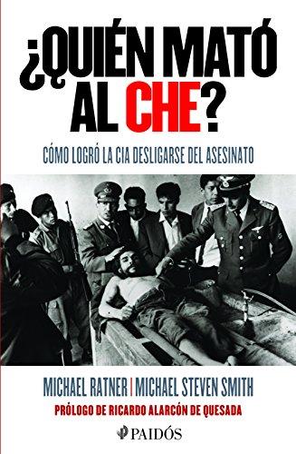 ¿Quién mató al Che?/ Who Killed Che?: Michael Ratner; Michael Steven