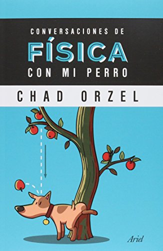 Conversaciones de física con mi perro (Paperback): Chad Orzel