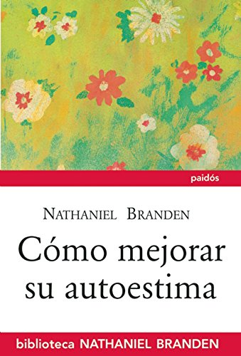 Cómo mejorar su autoestima (Spanish Edition): Branden, Nathaniel