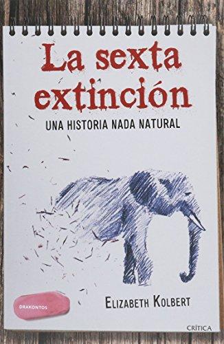 9786077471530: La Sexta Extincion. Una Historia Nada Natural