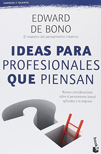 9786077471707: Ideas Para Profesionales Que Piensan. Nuevas Consideraciones Sobre El Pensamiento Lateral Aplicados A La Empresa