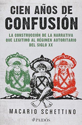 CIEN AÑOS DE CONFUSION: MACARIO, SCHETTINO