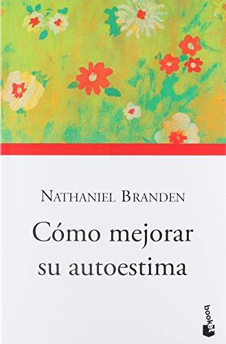 Cómo mejorar su autoestima (Paperback): Nathaniel Branden
