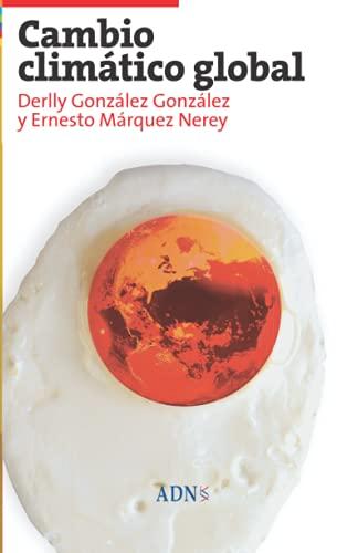 Cambio climático global: Nerey, Derlly González González y Ernesto Márquez