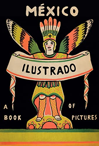 9786077515562: MEXICO ILUSTRADO 1920 1950
