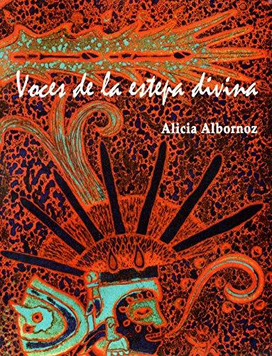 VOCES DE LA ESTEPA DIVINA: BUENO, ALICIA ALBORNOZ
