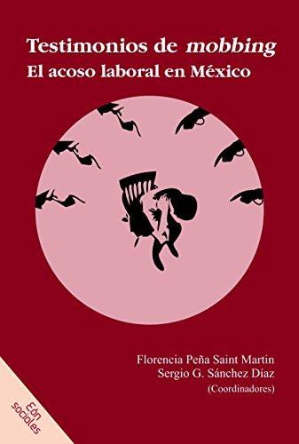 Testimonios de mobbing: El acoso laboral en: Peña Saint Martin,