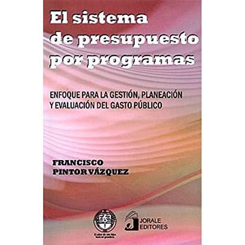 sistema de presupuesto por programas el enfoque: Pintor Vázquez, Francisco