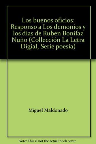 Los Buenos Oficios: Responso a Los demonios: Miguel Maldonada