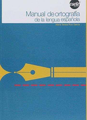 Manual de Ortografía de la Lengua Española: García, María Teresa