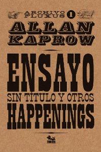 Ensayo sin título y otros happenings: Kaprow, Allan