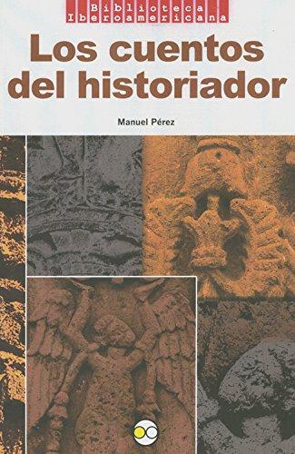9786077588627: Los Cuentos Del Historiado