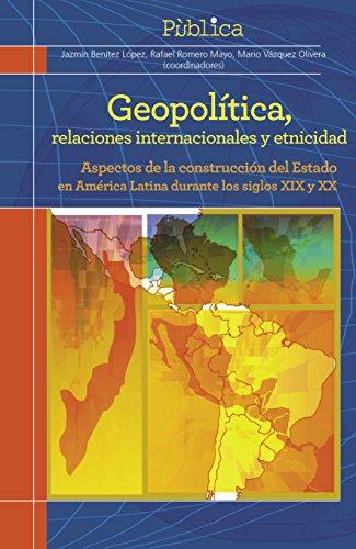 GEOPOLITICA, RELACIONES INTERNACIONALES Y ETNICIDAD: BENÍTEZ LOPEZ, JAZMÍN;