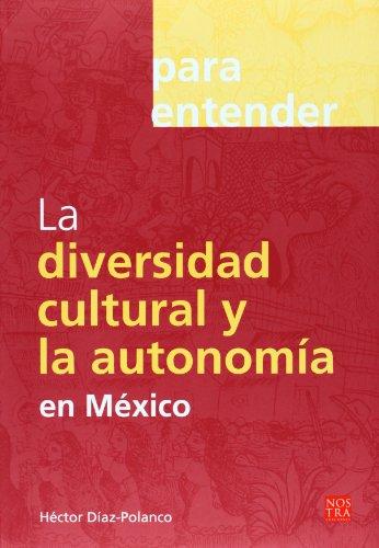 La diversidad cultural y la autonomia en: Hector Diaz-Polanco