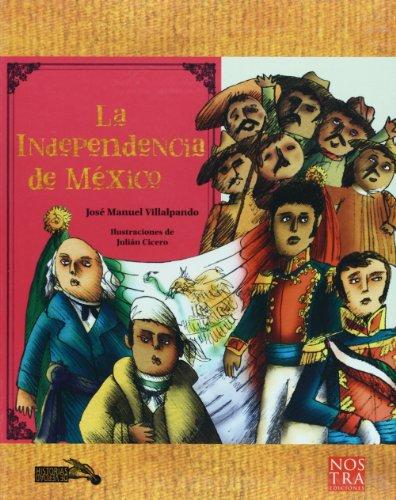 La Independencia de Mexico (Spanish Edition): Jose Manuel Villalpando