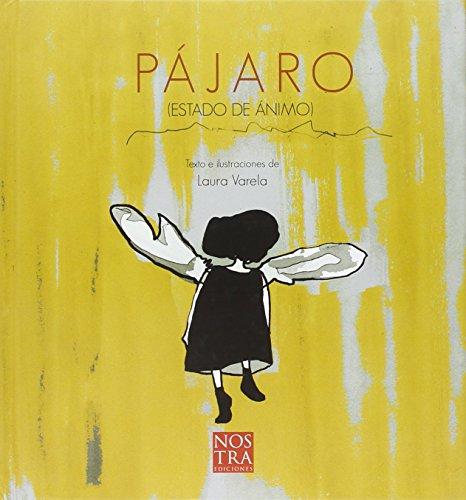 Pajaro (Estado de animo) (Spanish Edition): Laura Varela