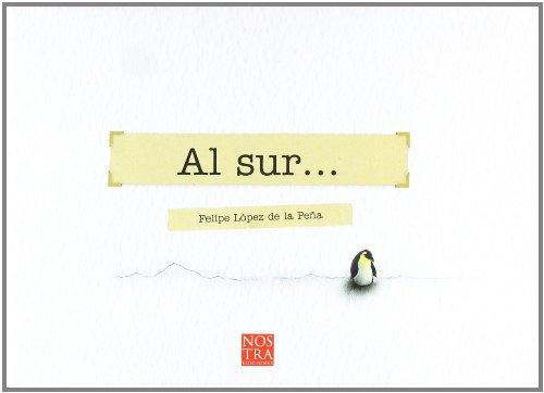 AL SUR.: LOPEZ DE LA PEÑA, FELIPE