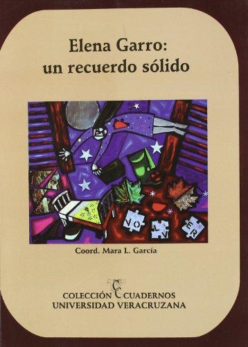 9786077605126: Elena Garro: un recuerdo sólido