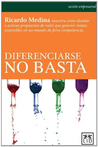 9786077610137: Diferenciarse no basta (Acción empresarial)