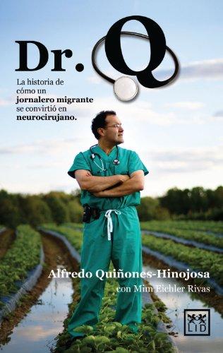 9786077610847: Dr. Q: La historia de cómo un jornalero migrante se convirtió en neurocirujano (Viva) (Spanish Edition)