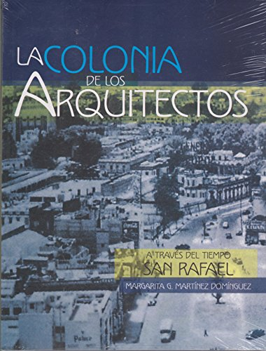 9786077611042: colonia de los arquitectos, la. a traves del tiempo san rafael