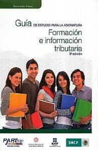 9786077621010: Guia De Estudio Para La Asignatura: Formacion E Informacion Tributaria (Spanish Edition)